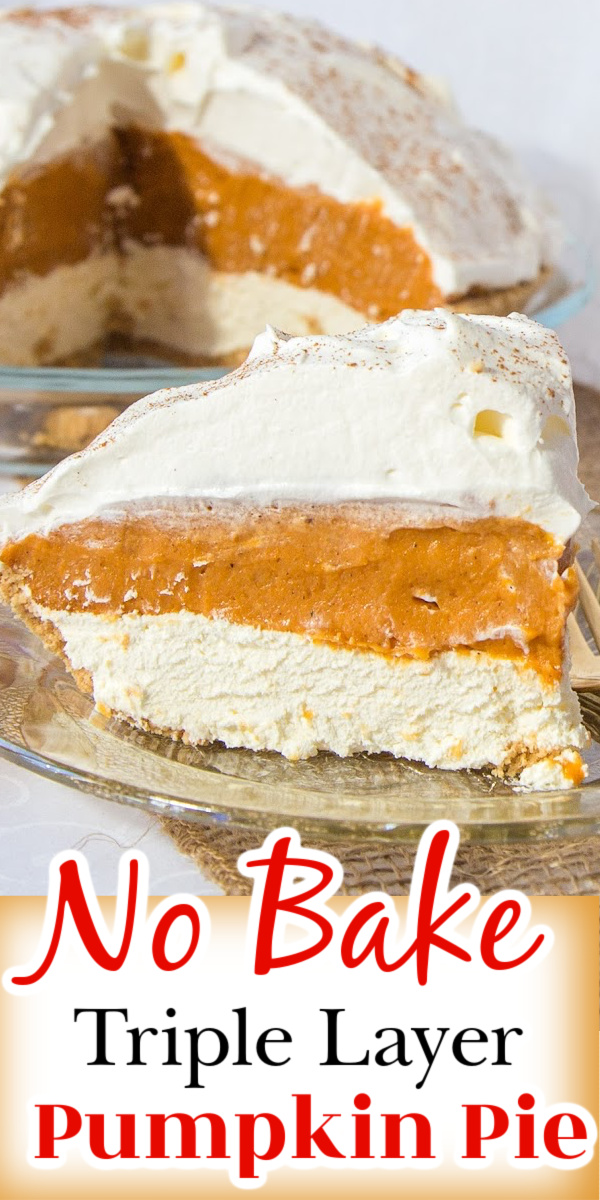 This No Bake Pumpkin pie has delicious layers of pumpkin pie filling, cream cheese and whipped cream. This super popular Thanksgiving dessert is easy to make!