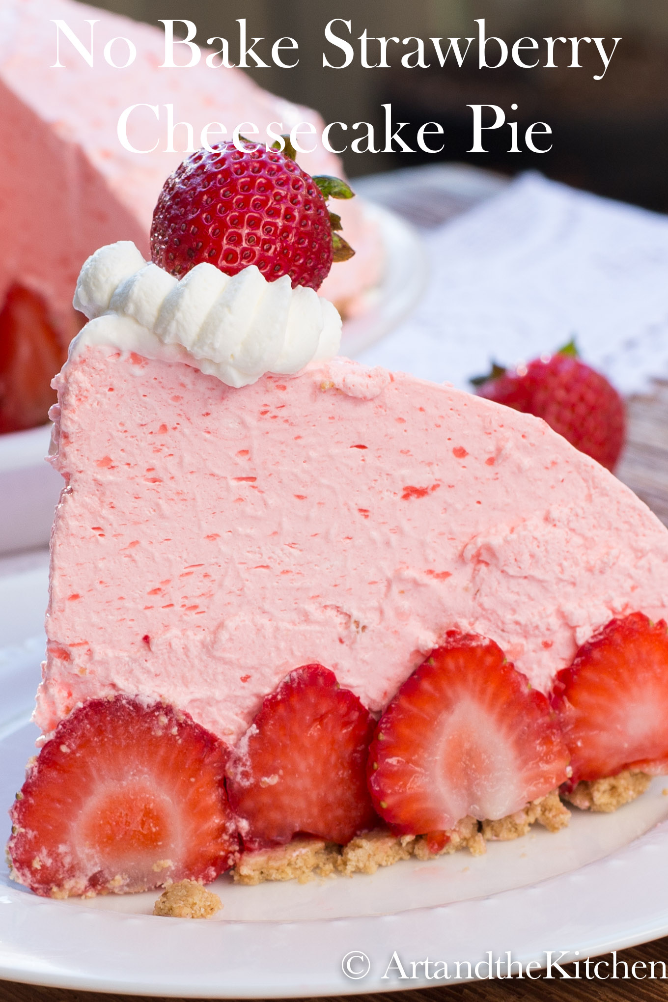 No Bake Strawberry Cheesecake Pie